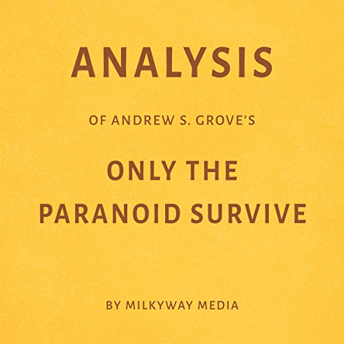 Analysis of Andrew S. Grove's Only the Paranoid Survive by Milkyway Media Titelbild