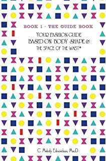Book 1 - The Guide Book: Your Fashion Guide Based on Body Shape & The Space Of The Waist(R)