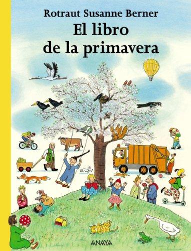 El libro de la primavera (PRIMEROS LECTORES (1-5 años) - Los libros de las estaciones)
