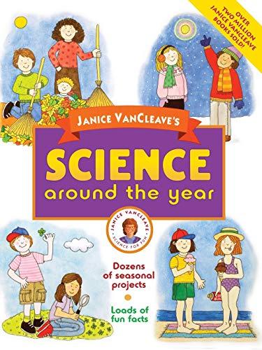 Janice VanCleave's Science Around the Year