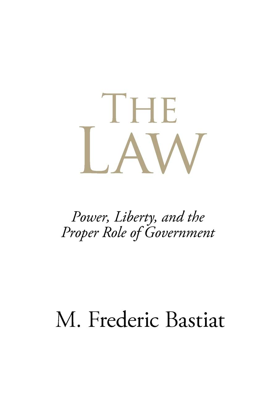 Image OfThe Law: Power, Liberty, And The Proper Role Of Government