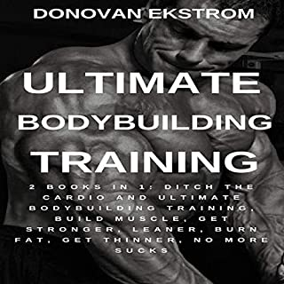 Ultimate Bodybuilding Training: 2 Books in 1 audiobook cover art