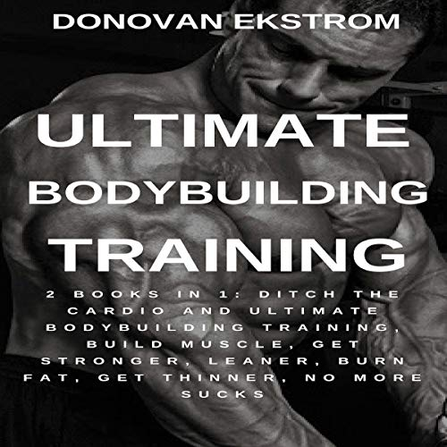 Ultimate Bodybuilding Training: 2 Books in 1 Titelbild