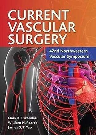 Current Vascular Surgery: 42nd Northwestern Vascular Symposium