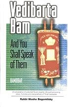 Vedibarta Bam: And You Shall Speak of Them - Bamidbar