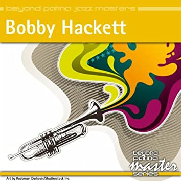 Beyond Patina Jazz Masters: Bobby Hackett