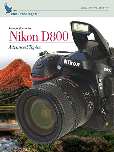 Introduction to the Nikon D800: Advanced Topics