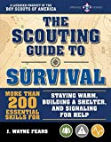 The Scouting Guide to Survival: An Officially-Licensed Book of the Boy Scouts of America: More than 200 Essential Skills for Staying Warm, Building a Shelter, ... Signaling for Help (A BSA Scouting Guide)