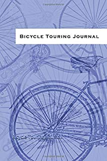 Bicycle Touring Journal: 100 Double-sided input pages to record your adventure. Designed by a long-distance bicycle tourist