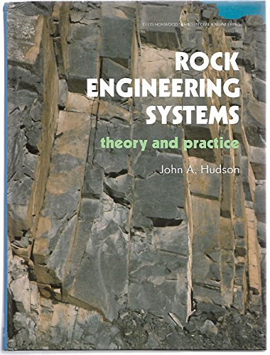 Rock Engineering Systems: Theory and Practice (Ellis Horwood Series in Civil Engineering)