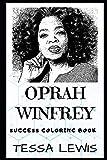 Oprah Winfrey Success Coloring Book: An American Media Executive, Actress and Talk Show Host. (Oprah Winfrey Success Coloring Books)
