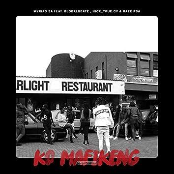 Ko Mafikeng (feat. GlobalBeatz, Nick_true.Cy & RaZe_rsa)