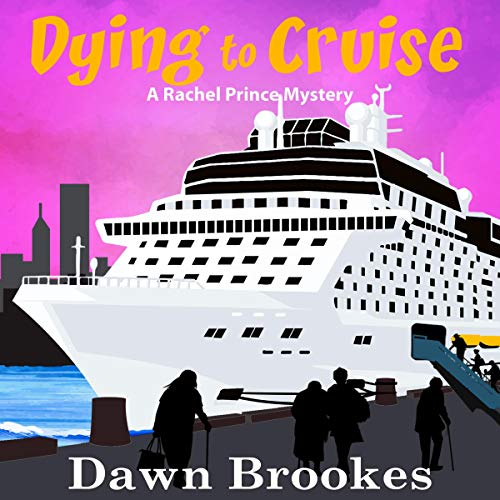 Dying to Cruise: A Rachel Prince Mystery, Book 4