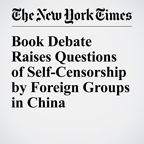 Book Debate Raises Questions of Self-Censorship by Foreign Groups in China cover art