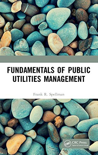 Compare Textbook Prices for Fundamentals of Public Utilities Management 1 Edition ISBN 9780367544393 by Spellman, Frank R.