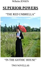 Superior Powers: The Red Umbrella/In the Gothic House