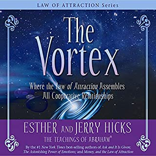 The Vortex     Where the Law of Attraction Assembles All Cooperative Relationships              Autor:                                                                                                                                 Esther Hicks,                                                                                        Jerry Hicks                               Sprecher:                                                                                                                                 Jerry Hicks                      Spieldauer: 7 Std. und 23 Min.     49 Bewertungen     Gesamt 4,7