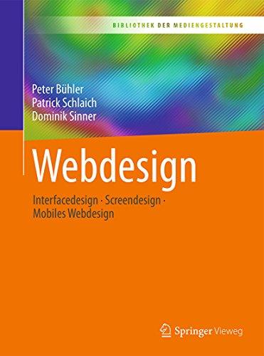 Webdesign: Interfacedesign - Screendesign - Mobiles Webdesign (Bibliothek der Mediengestaltung)