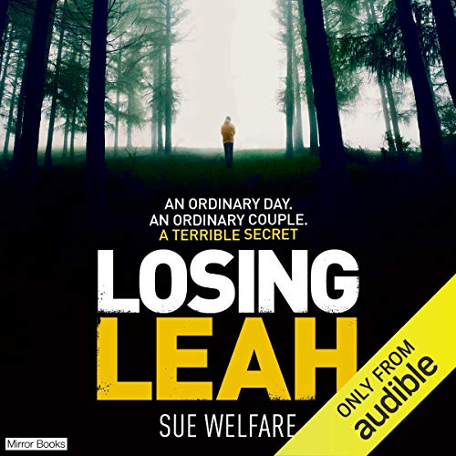 Losing Leah                   By:                                                                                                                                 Sue Welfare                               Narrated by:                                                                                                                                 Helen Keeley                      Length: 7 hrs and 59 mins     32 ratings     Overall 4.4