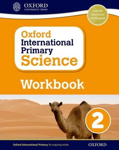 Oxford International Primary Science: Primary science. Workbook. Per la Scuola elementare. Con espansione online (Vol. 2)