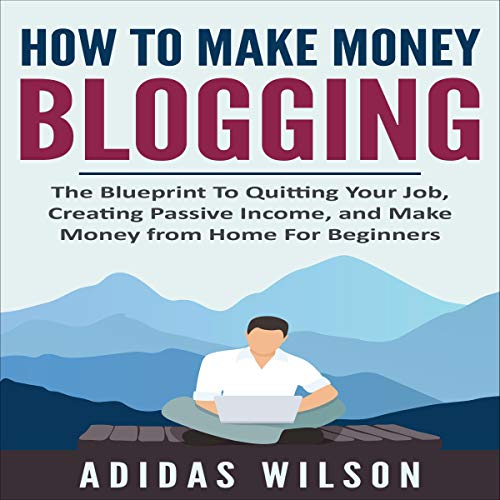 How to Make Money Blogging  By  cover art