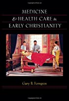 Medicine and Health Care in Early Christianity