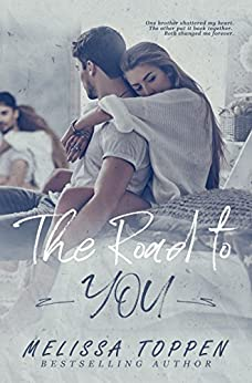 The Road to You by [Melissa Toppen, Rose David]