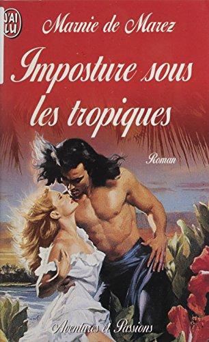 Imposture sous les tropiques: LA BELLE ESCREBIEUSE (J'ai lu Aventures & Passions t. 5283)