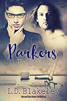Parkers Profil (German Edition) by [L.D. Blakeley, Sinfully Sweet Designs]