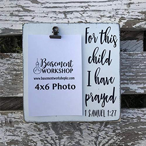 DONL9BAUER for This Child I Have Prayed 1 Samuel 127 Photo Block Rustic Wood Sign Picture Frame Display Your 4x6 Photo Wall Hanging Home Decor