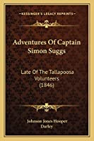 Adventures Of Captain Simon Suggs: Late Of The Tallapoosa Volunteers (1846)