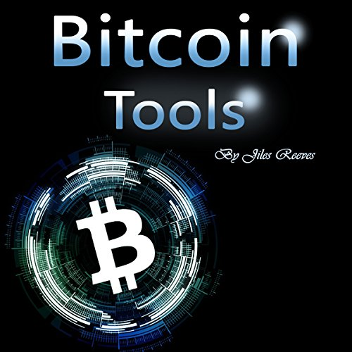 Bitcoin Tools: Hacking and Trading Your Way to More Money audiobook cover art