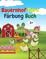 Bauernhof Tiere Faerbung Buch: Erstaunliches Malbuch fuer Bauernhoftiere - Akute Bauernhoftiere Malbuch fuer Kinder ab 3 Jahren - Geschenkidee fuer Kinder im Vorschulalter mit Bauernhoftieren zum Ausmale