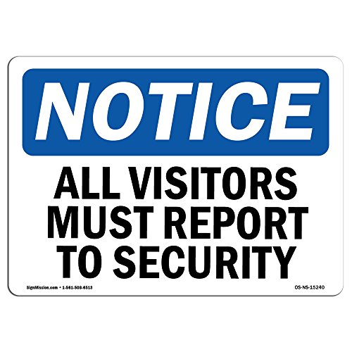 OSHA Notice Sign - Notice All Visitors Must Report to Security | Choose from: Aluminum, Rigid Plastic or Vinyl Label Decal | Protect Your Business, Work Site, Warehouse & Shop Area |  Made in The USA