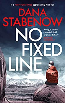 No Fixed Line (A Kate Shugak Investigation Book 22) by [Dana Stabenow]