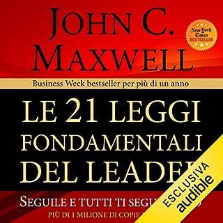 Le 21 leggi fondamentali del leader     Seguile e tutti ti seguiranno              Di:                                                                                                                                 John C. Maxwell                               Letto da:                                                                                                                                 Francesco Pisaneschi                      Durata:  6 ore e 31 min     Non sono ancora presenti recensioni clienti     Totali 0,0