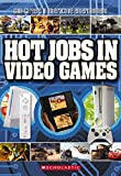 Cool Careers in Interactive Entertainment: Hot Jobs in Video Games