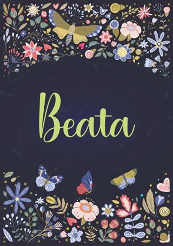 Beata: Taccuino A5   Nome personalizzato Beata   Regalo di compleanno per moglie, mamma, sorella, figlia ...   Design: giardino   120 pagine a righe, piccolo formato A5 (14.8 x 21 cm)