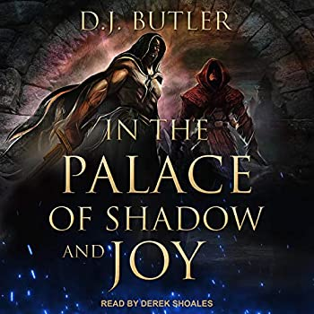 In the Palace of Shadow and Joy by D.J. Butler science fiction and fantasy book and audiobook reviews