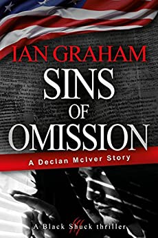 Sins of Omission: A Declan McIver Story (Black Shuck Thriller Series) by [Ian Graham]