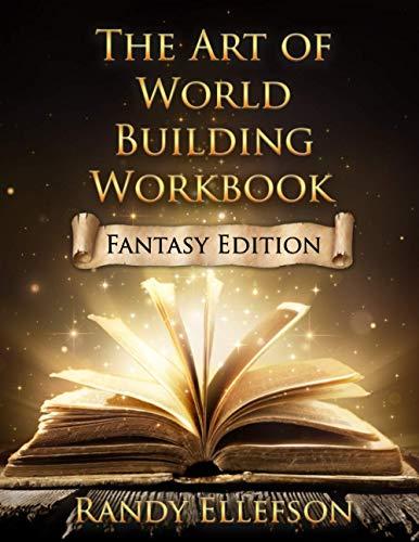 The Art of World Building Workbook: Fantasy Edition