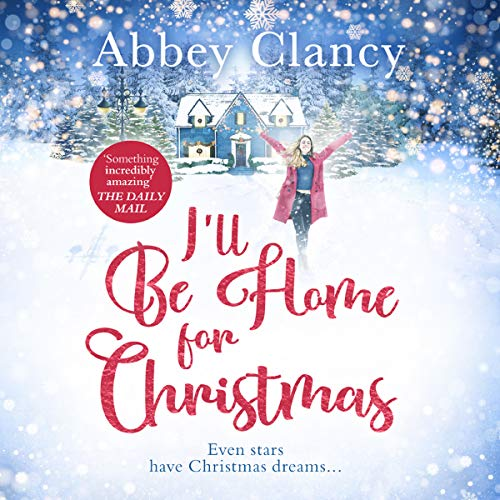 I'll Be Home For Christmas                   By:                                                                                                                                 Abbey Clancy                               Narrated by:                                                                                                                                 Elaine Fellows                      Length: 10 hrs and 14 mins     Not rated yet     Overall 0.0