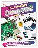 Superchecker! Computer: Was willst du heute wissen? Coole Fakten, Steckbriefe und Rekorde - James Floyd Kelly