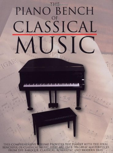 The Piano Bench of Classical Music (Piano Collections)