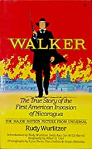 Read E-Book Online Walker: The True Story of the First American Invasion of Nicaragua 0060962585/ PDF Ebook online