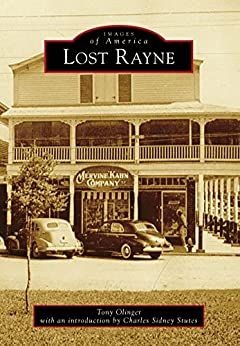 Lost Rayne (Images of America) by [Tony Olinger, Charles Sidne]