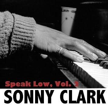 Speak Low, Vol. 2