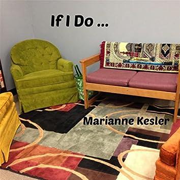 If I Do...