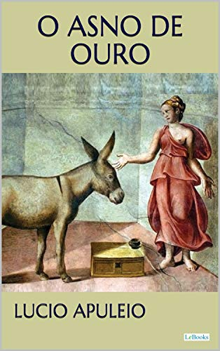 O Asno de Ouro - Apuleio (Clássicos Eróticos)