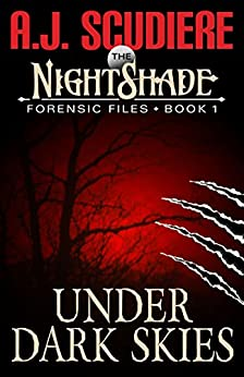 The NightShade Forensic Files: Under Dark Skies (Book 1) by [A.J. Scudiere]